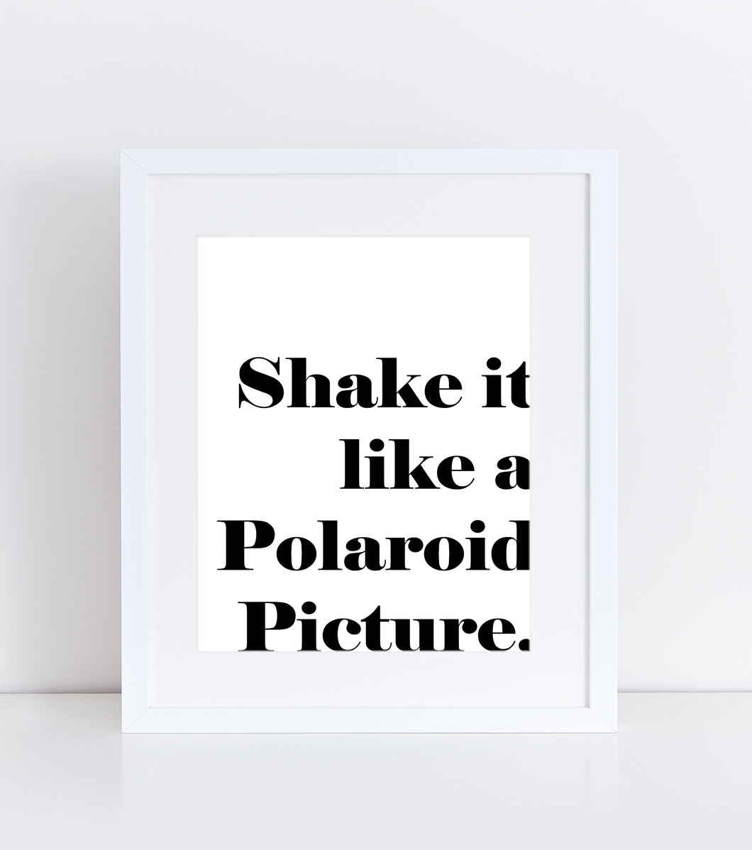 'Shake it Like a Polaroid Picture' Word Art - Printable Download PDF