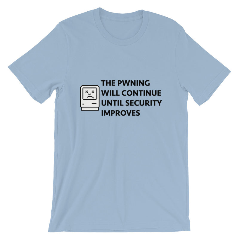 The Pwning Will Continue t-shirt