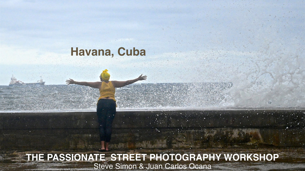 January 13-19, 2020 The Passionate Street Photographer Masterclass with Steve Simon & Juan Carlos Ocana