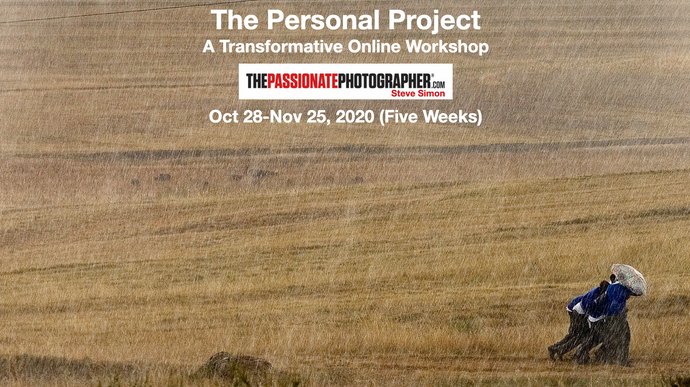 In Progress! October 28, 2020. The Passionate Personal Project: A Transformative 5-Week Online Workshop with Steve Simon