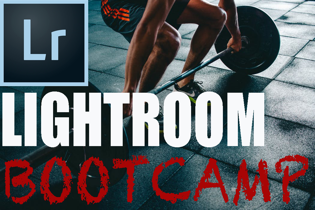 ADOBE LIGHTROOM BOOTCAMP: NEW DATES COMING SOON