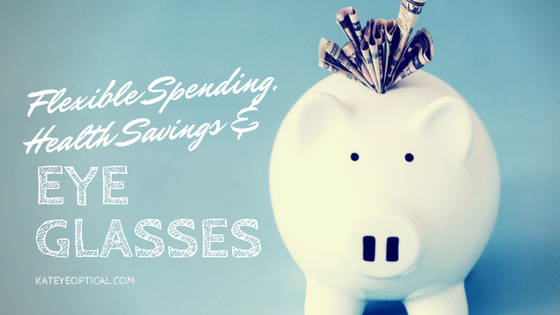Flexible Spending, Health Savings, and Eyeglasses