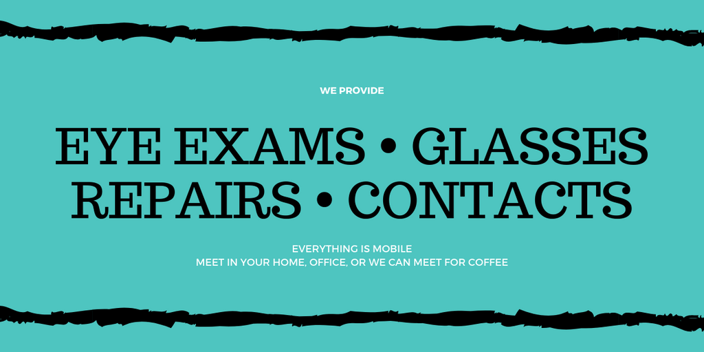 We Do Eye Exams, Glasses, Repairs, and Contacts Anywhere