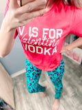 V is for Vodka Tee