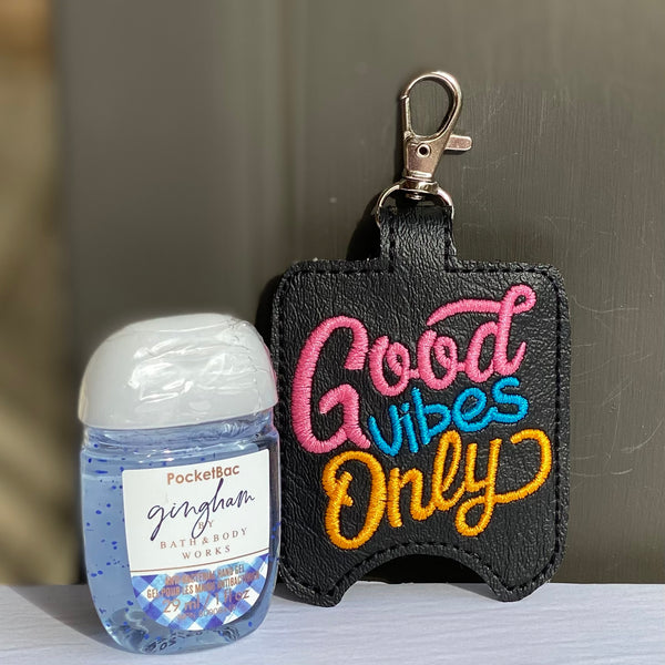 Hand Sanitizer Holders - Good Vibes Only