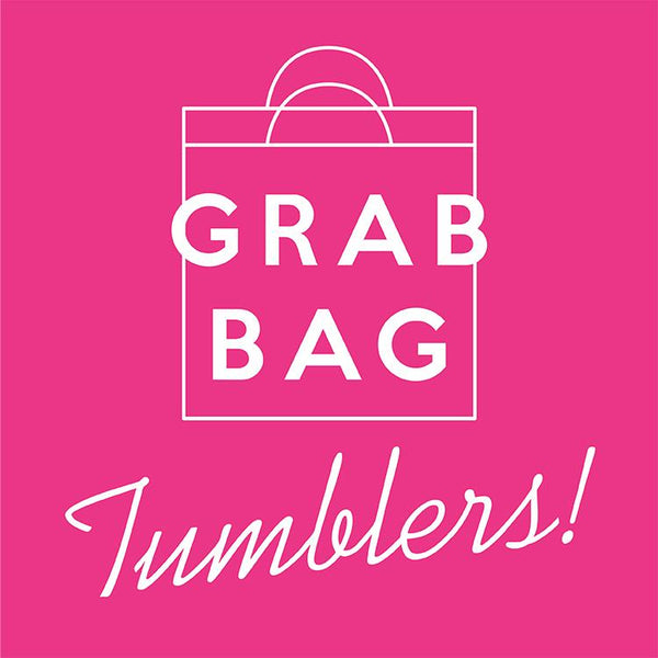 GRAB BAG - Slightly Defective Tumblers - 5 pcs for $15
