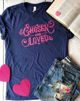 Chosen & Loved tee