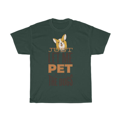 Just Let Me Pet All The Dogs - Unisex Heavy Cotton Tee