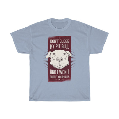 Don't Judge My Pit Bull - Unisex Heavy Cotton Tee