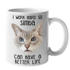 Custom Your Pet White Mug - I Work Hard So My Pet Can Have A Better Life