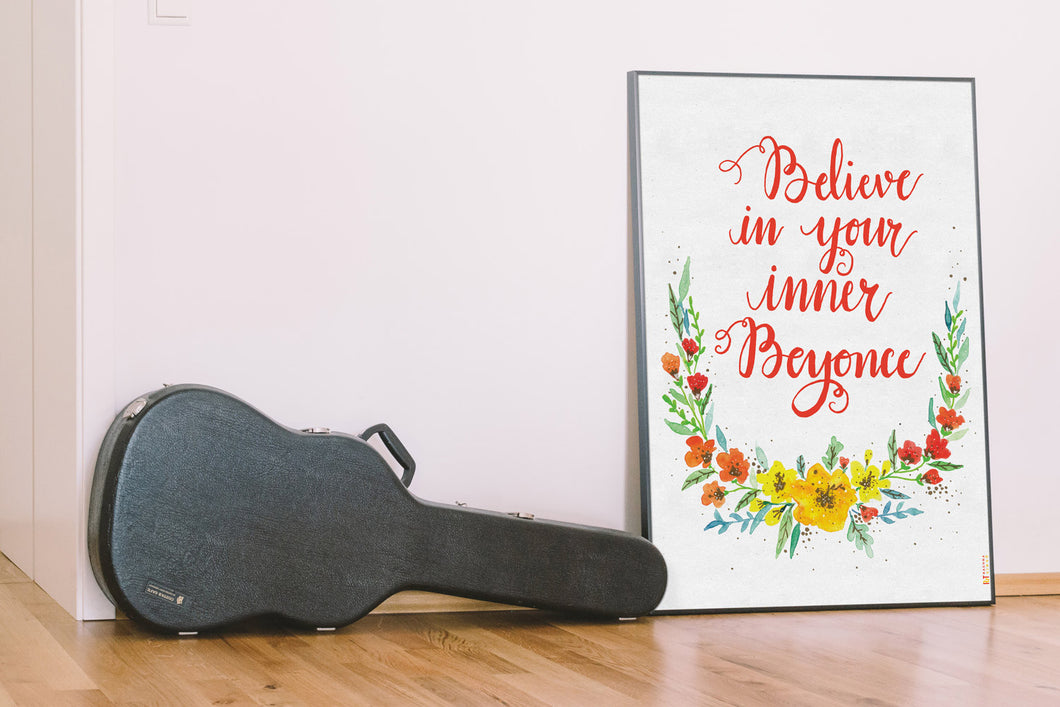 Art Print - Believe in your inner Beyonce