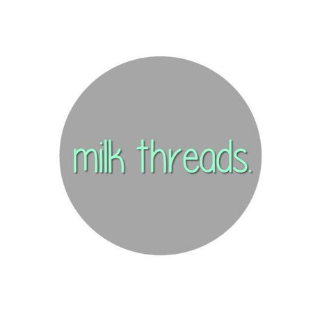 Milk Threads