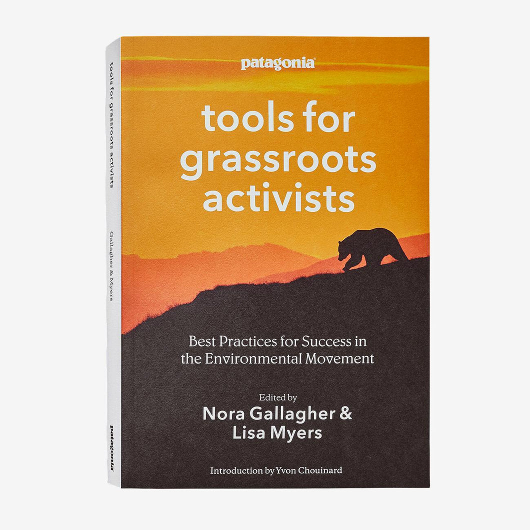 Tools For Grass Roots Activists - Wisdom & advice from Patagonia