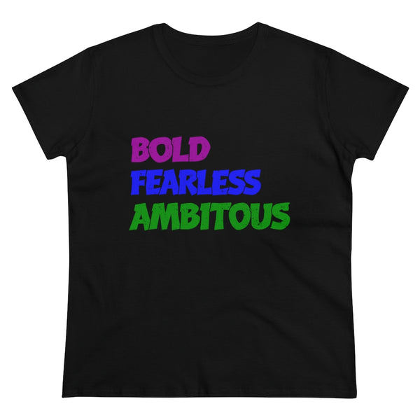 Women's Bold Fearless & Ambitious Teee