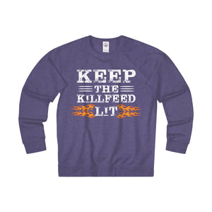 KEEP THE KILLFEED LIT Sweat shirt