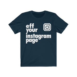 eff your IG page t-shirt