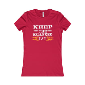 KEEP THE KILLFEED LIT Ladies T-Shirt