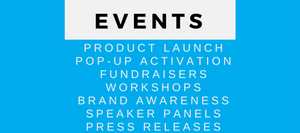 Event Management. Production. Product Launch. Pop-Up. Fundraisers. Workshops. Brand Awareness. Speaker Panels. Press Events. Staffing.