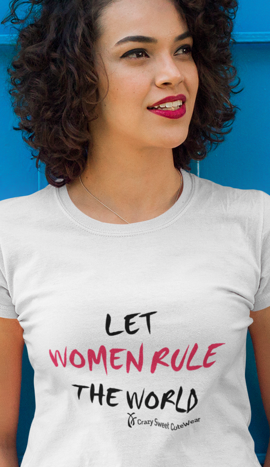 Let Women Rule The World