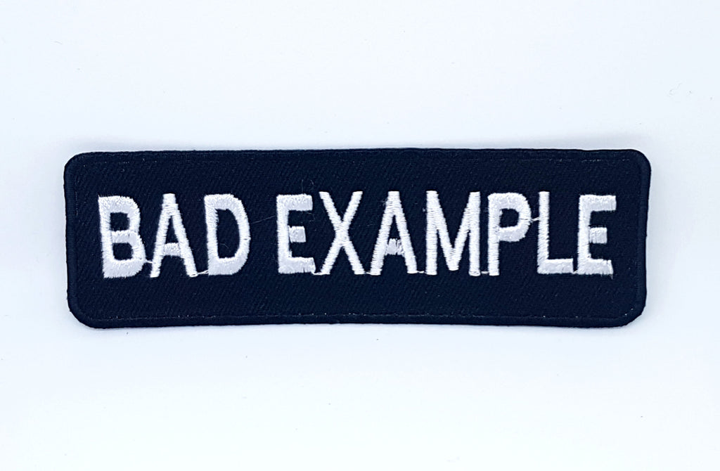 BAD EXAMPLE Black & White Motorcycle MC Club Iron Sew on Embroidered patch - Patches-Badges