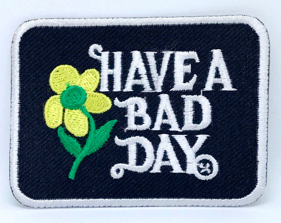 Have A Bad Day Patch Iron On Embroidered Patch Badge Floral Vintage