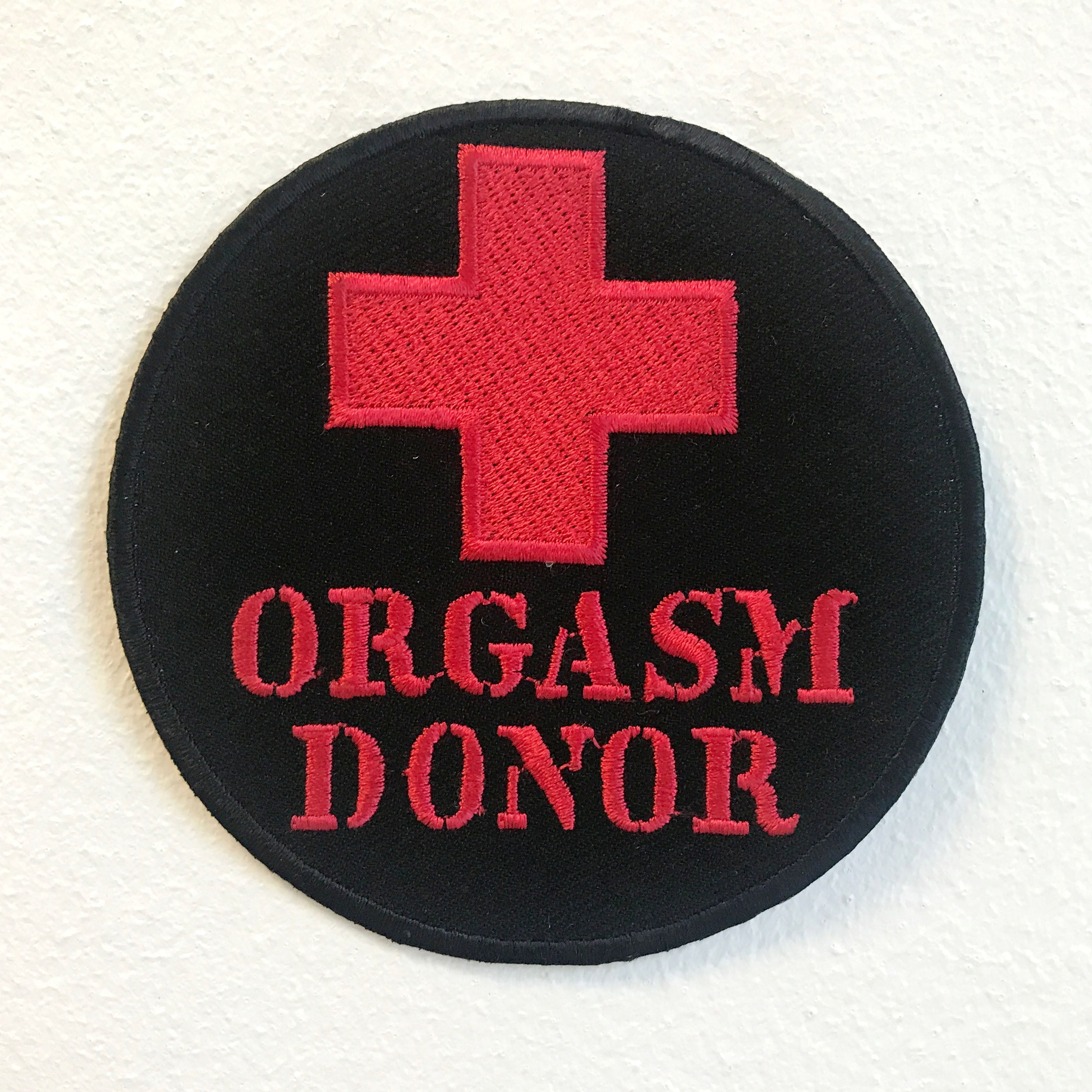 Orgasm Donor Black Badge Iron on Sew on Embroidered Patch
