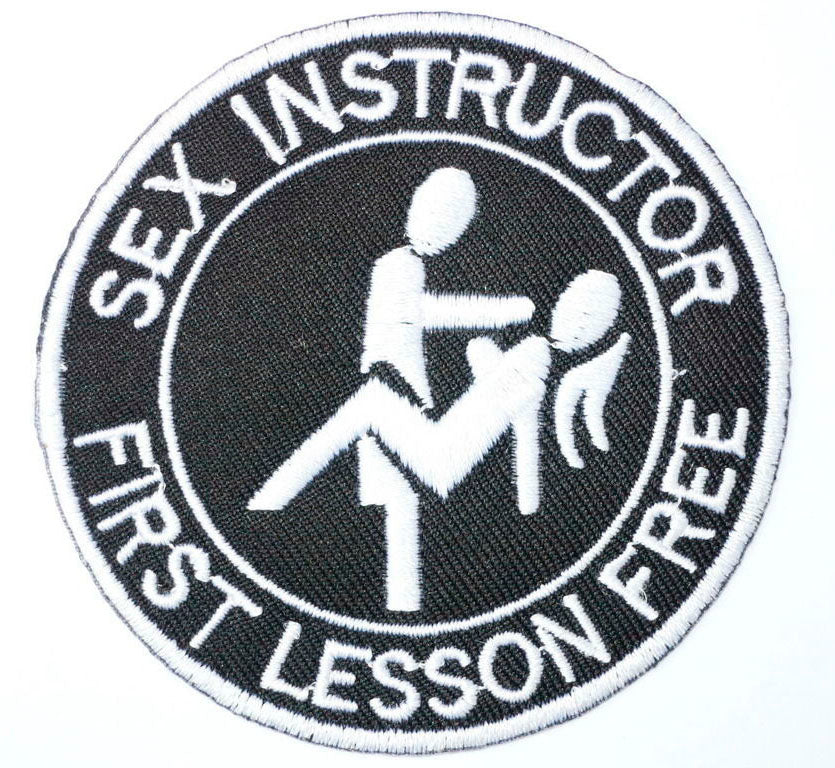 Sex Instructor First Lesson Free Biker Iron On Embroidered Patch