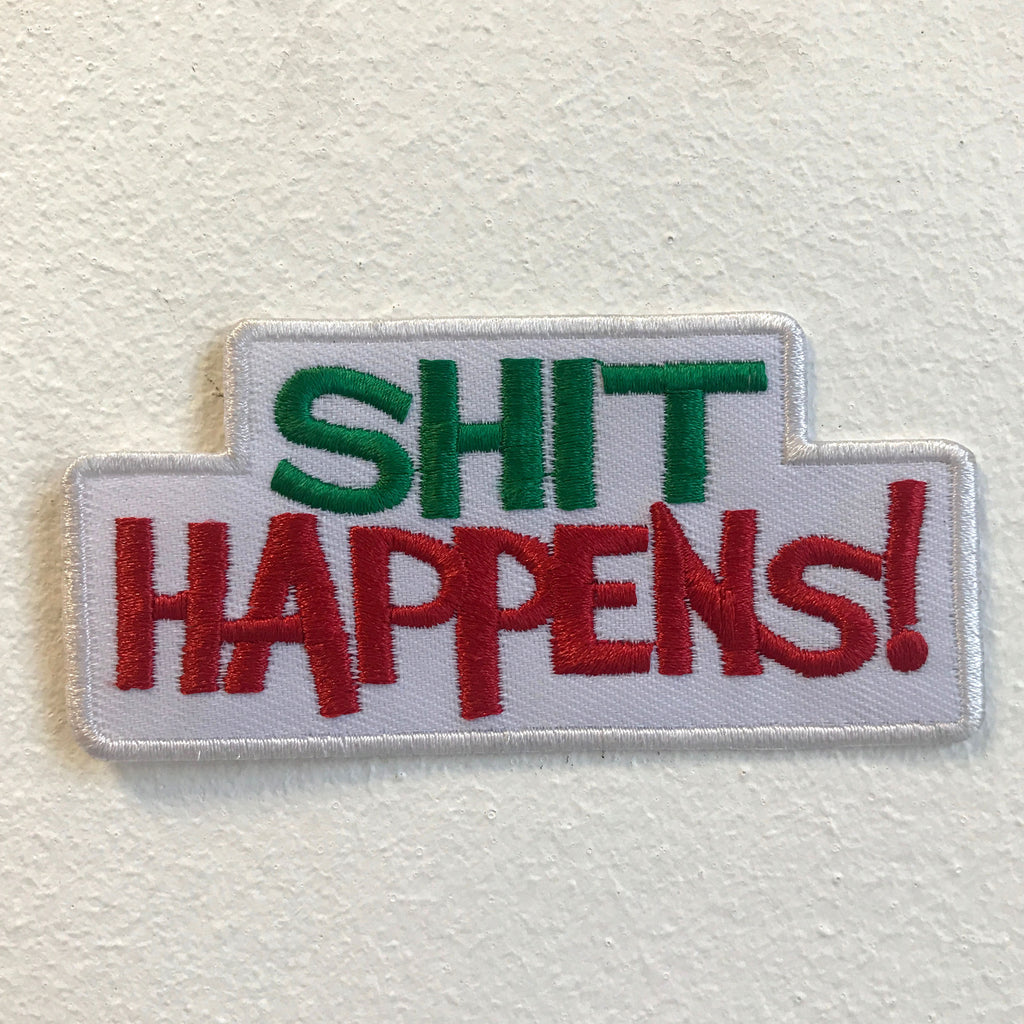Shit Happens Biker Jacket Badge Iron on Sew on Embroidered Patch