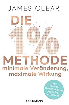 Die 1% Methode, James Clear