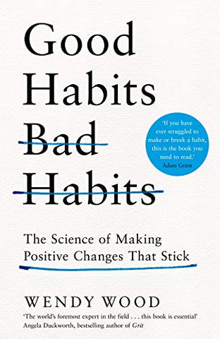 Good Habits Bad Habits, Wendy Wood