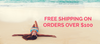FREE Shipping on all orders over $100 dollars