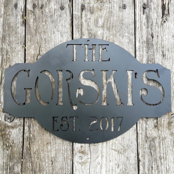 "Rustic metal sign black powder coated. The sign reads, "" The Gorski's est. 2017""Rustic metal sign outdoor black powder coated. The sign reads, "" The Gorski's est. 2017"""