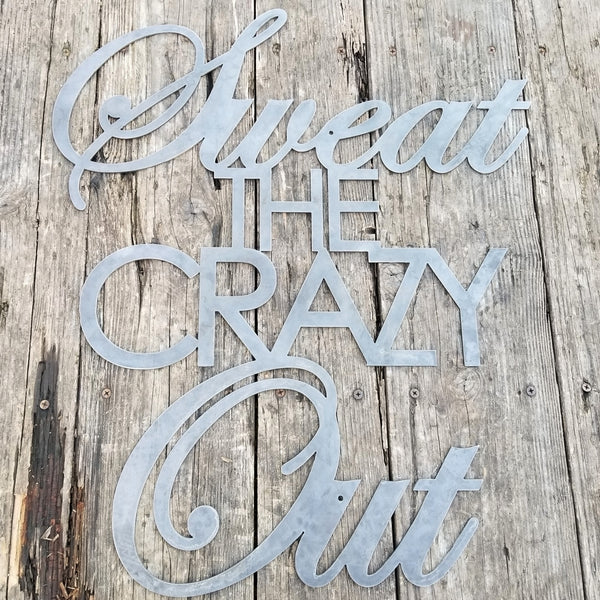 Sweat the Crazy Out -  Home Gym Sign - Yoga, Work Out, Exercise Wall Art