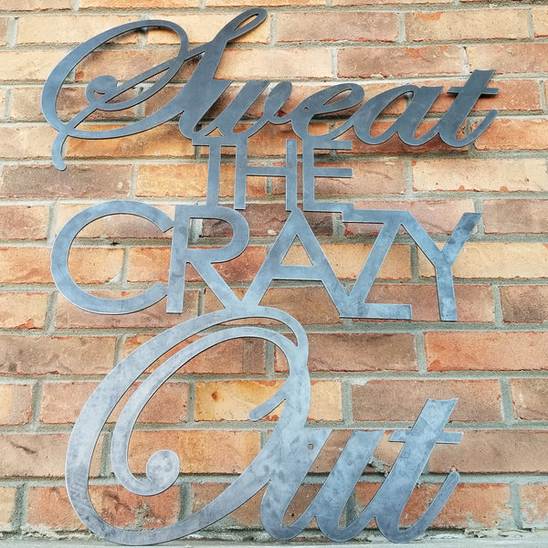Sweat the Crazy Out -  Home Gym Sign - Yoga, Work Out, Exercise, Peloton