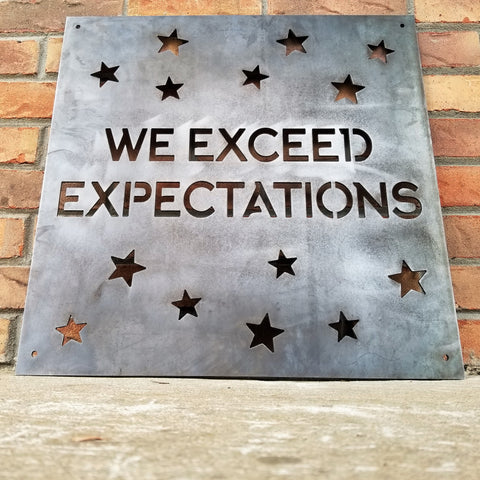 We Exceed Expectations - Company Mantra Metal Sign - Business, Home Office, Mission Statement