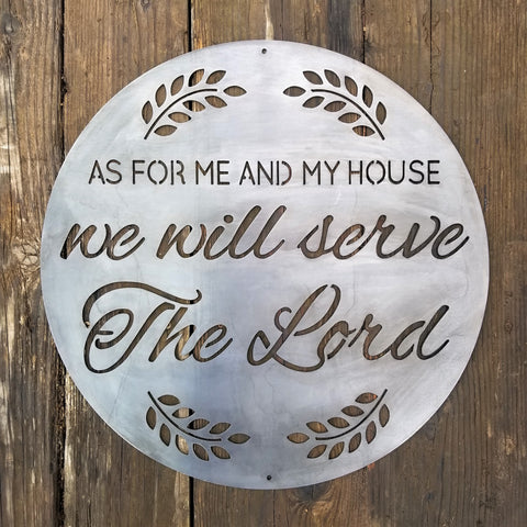 "A round sign that reads, "" As For Me and My House, We Will Serve the Lord""."