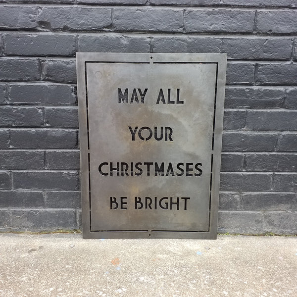 May All Your Christmases Be Bright - Holiday Movie Quote Sign, Metal Christmas Decoration