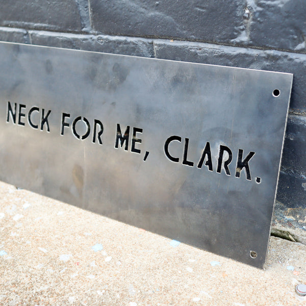 Save the Neck for Me, Clark! - Christmas Movie Quote Sign - Funny Holiday Wall Art