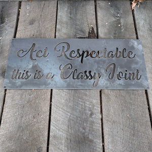 Act Respectable Metal Sign - Funny House Rules Wall Art - Family Manners Home Decor