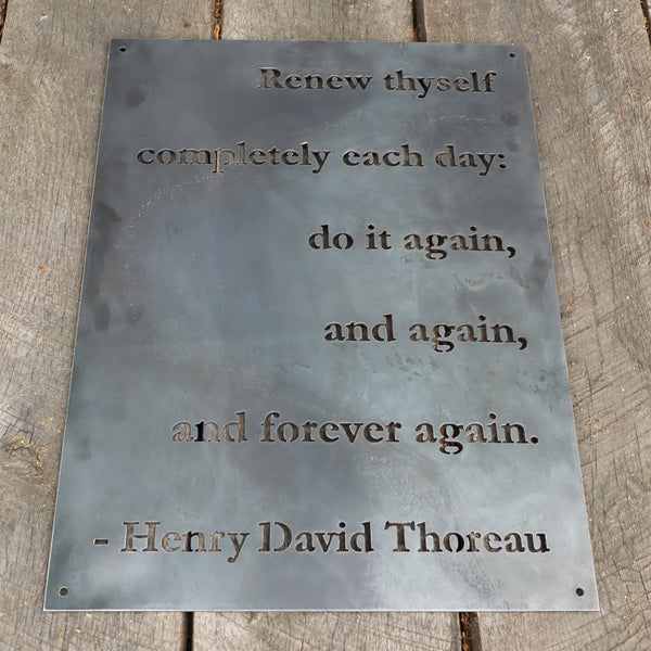Renew Thyself Completely Each Day - Metal Rustic Wilderness Sign - Thoreau Quote Wall Art