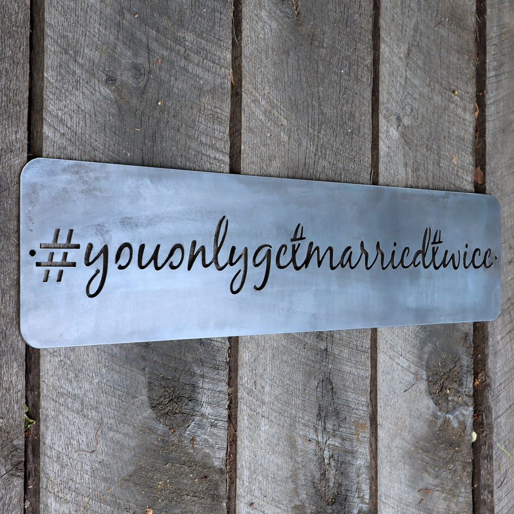 Funny Wedding Hashtags.You Only Get Married Twice Wedding Hashtag Metal Wall Art Funny Second Marriage Decor