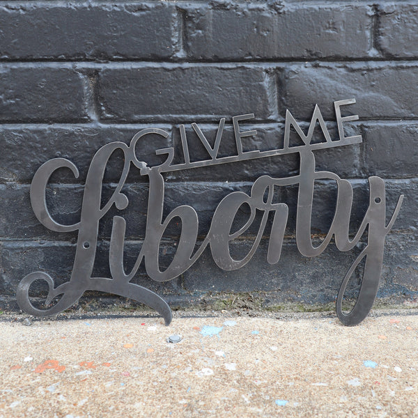 Give me Liberty Metal Sign - Patriotic Wall Art - Fourth of July Decor