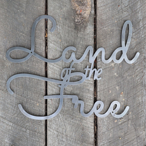 Land of the Free Metal Sign - Patriotic Cursive Wall Art - Fourth of July Decor