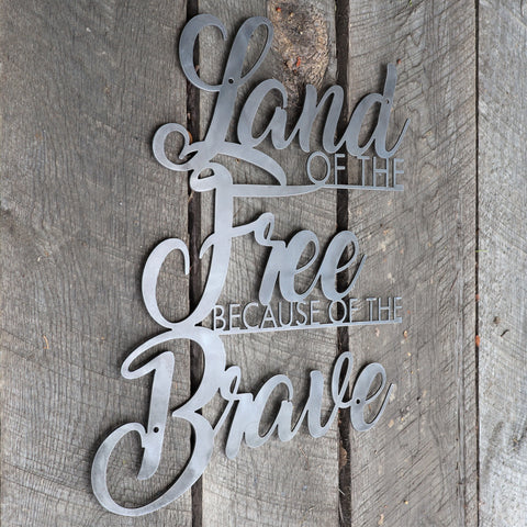 Land of the Free Because of the Brave Metal Sign - Patriotic Cursive Wall Art - Fourth of July Decor