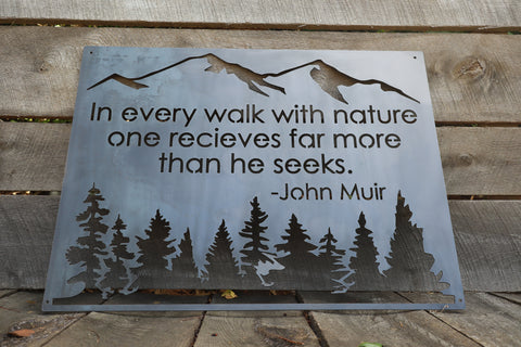 In Every Walk with Nature Metal Sign - Rustic Wilderness Cabin Decor - John Muir Quote Wanderlust Wall Art