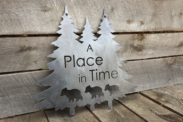 A Place in Time Metal Wedding Sign - Rustic Wilderness Family Cabin Decor - Wanderlust Wall Art