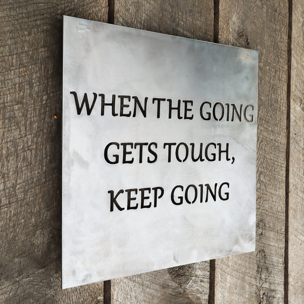 When the Going gets Tough, Keep Going - Inspirational Quote Home Gym Wall Art - Office Sign