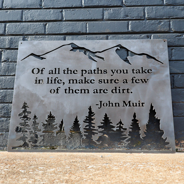 Of All the Paths You Take in Life - Metal Rustic Wilderness Sign - John Muir Quote Wall Art