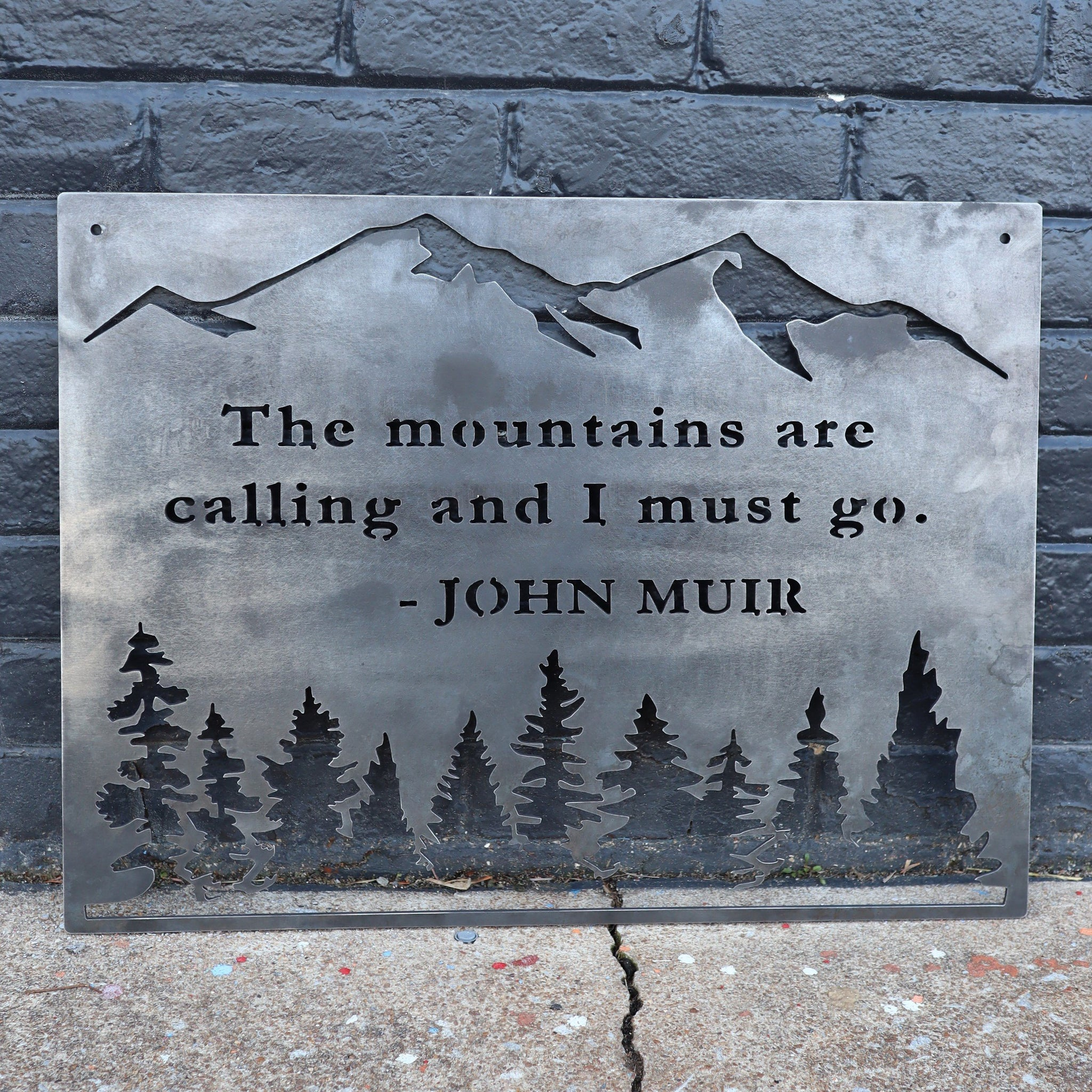 The Mountains are Calling and I Must Go - Metal Rustic Wilderness Sign - John Muir Quote - Metal Wall Art