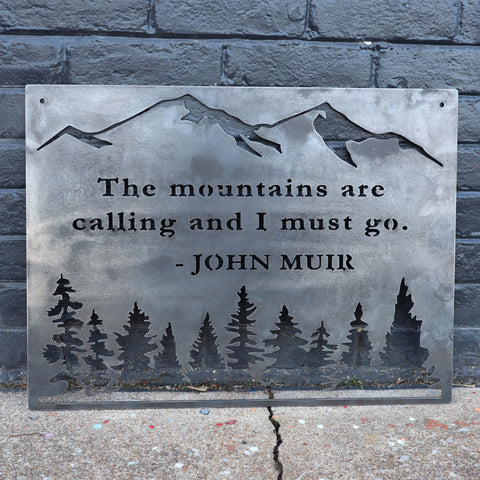 The Mountains are Calling and I Must Go - Metal Rustic Wilderness Sign - John Muir Quote Wall Art
